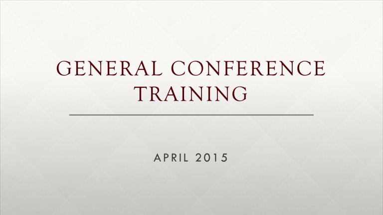 2015-04 General Conference Training