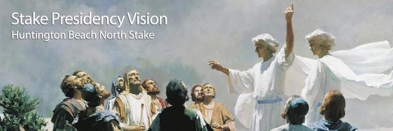 Stake Presidency Vision